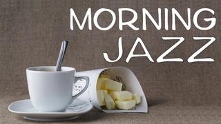 Morning Tea JAZZ - Good Mood Jazz For Wake up, Breakfast, Work, Study