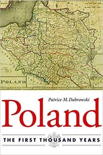 PatriceMDabrowski-Poland TheFirstThousandYears-NorthernIllinoisUniversityPress2016