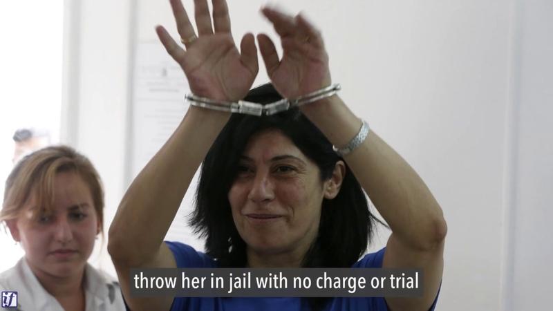 Israel's persecution of Khalida Jarrar Member of Palestinian Parliament