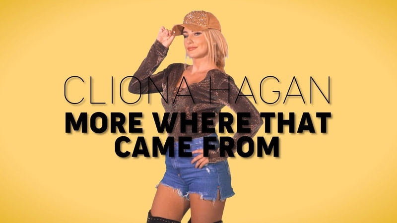 Cliona Hagan More Where That Came From Official Music Video