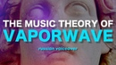 Теория музыки VAPORWAVE Adam Neely