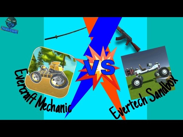 Evercraft Mechanic Sandbox from Scrap VS Evertech Sandbox ИгроМен 7