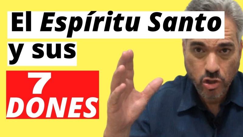 💥Los 7 Dones del Espíritu Santo Primera Parte Dones Virtudes y Carismas