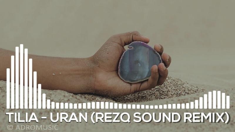 Tilia Uran RezQ Sound Remix Premiera