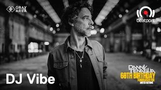 DJ Vibe DJ set - Danny Tenaglia's 60th Birthday | @Beatport Live