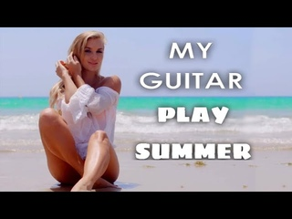 Hello Summer Spanish Guitar  Sensual   Romantic   Relaxing Chillout Top Music 2021