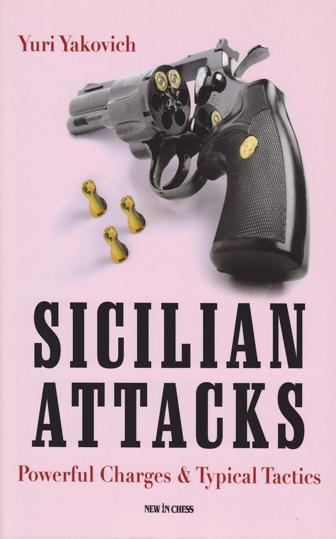 Yuri Yakovich_Sicilian Attacks: Powerful Charges & TacTics ArOuF-nnqY8