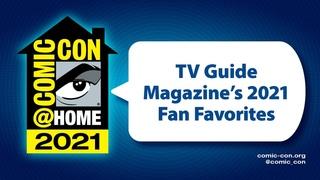 TV Guide Magazine's 2021 Fan Favorites   Comic-Con@Home 2021