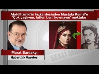 (7) Murat Bardakçı Abdülhamid'in kızkardeşinden Mustafa Kemal'e 'Çok yaşlıyım, lutfen beni kovmayın' - YouTube