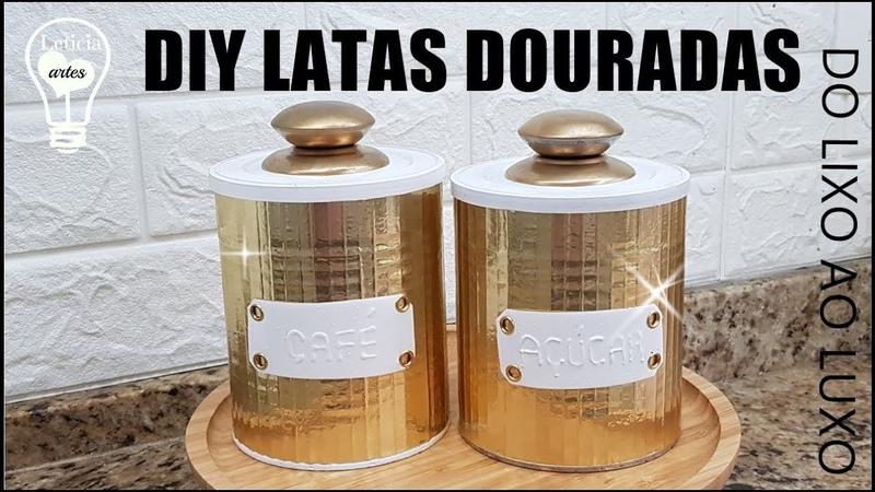 FAÇA VOCÊ MESMO LATAS DOURADAS DO LIXO AO LUXO