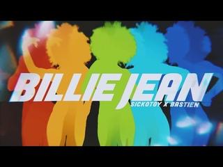 SICKOTOY x Bastien - Billie Jean   Rework