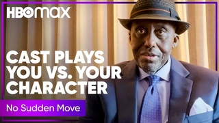 No Sudden Move | You vs. Your Character | HBO Max