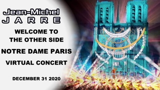 JEAN MICHEL JARRE VIRTUAL CONCERT PARIS NOTRE DAME - WELCOME TO THE OTHER SIDE