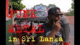 Панк-металл на Шри-Ланке (С СУБТИТРАМИ) Punk Metal in Sri Lanka (ENG SUBS)