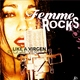 Femme Rocks - Like a Virgen