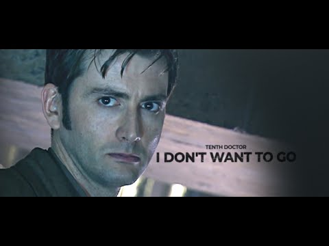 Tenth Doctor I don t want to go