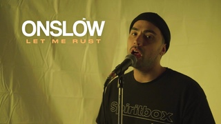 Onslow - Let Me Rust (OFFICIAL MUSIC VIDEO)