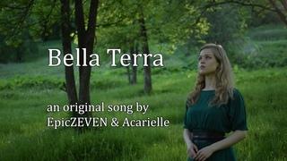 Bella Terra (an original song by EpicZEVEN & Acarielle)