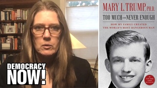 The World's Most Dangerous Man: Mary Trump on Her Uncle, President Trump, & Why He Must Be Ousted