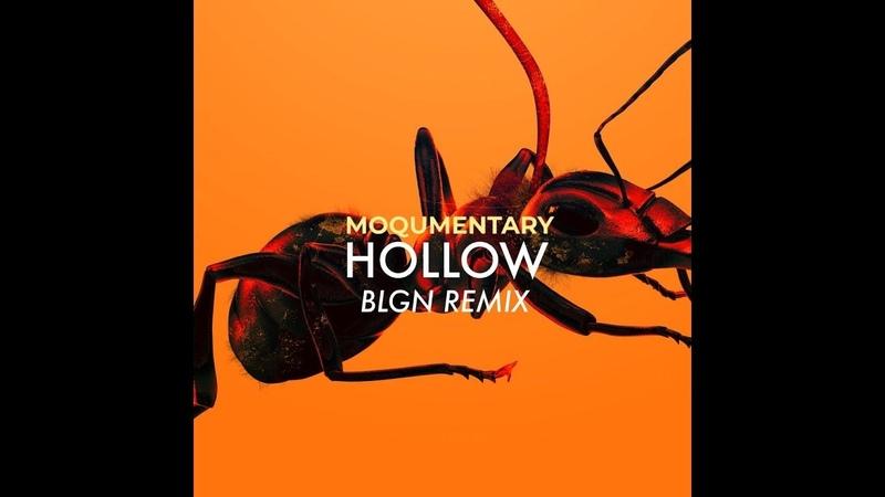 Moqumentary Hollow BLGN Remix