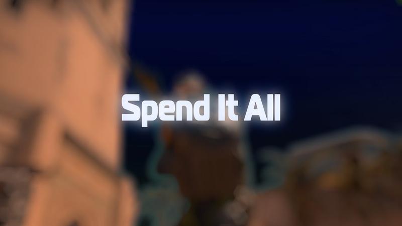 SPEND IT ALL w