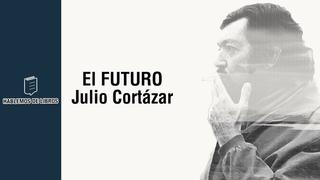 El futuro – Julio Cortázar