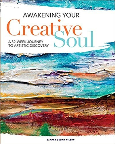 Awakening Your Creative Soul A 52-Week Journey to Artistic Discovery