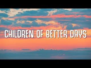 Eeshii The Free - Children Of Better Days (Lyrics)