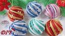 🎄 НОВОГОДНИЕ ИГРУШКИ НА ЁЛКУ 🎄 из фоамирана/Christmas Ornaments