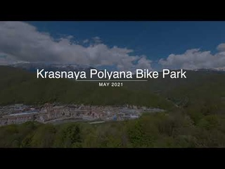 Krasnaya Polyana Bike Park - May 2021